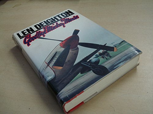 Goodbye, Mickey Mouse: LEN DEIGHTON