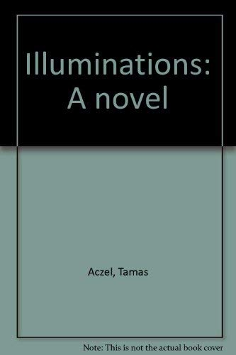 9780394512600: Illuminations: A novel
