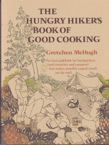 9780394512617: The Hungry Hiker's Book of Good Cooking