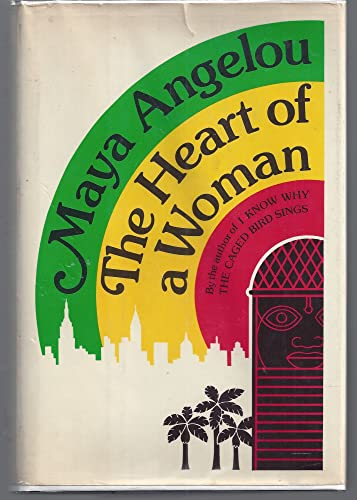 The Heart of a Woman: Angelou, Maya