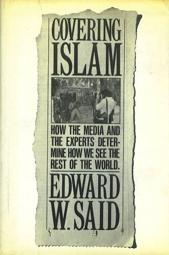 9780394513195: Covering Islam: How the Media and the Experts Determine How We See the Rest of the World