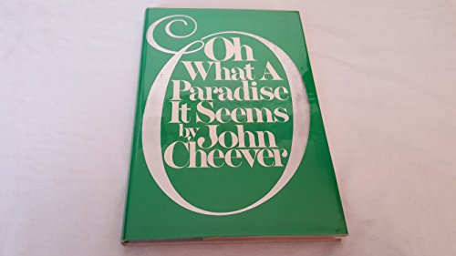 9780394513348: Oh what a paradise it seems / John Cheever