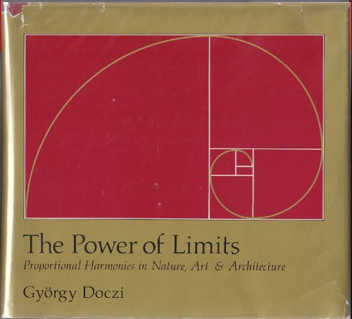 9780394513522: The Power of Limits: Proportional Harmonies in Nature, Art and Architecture