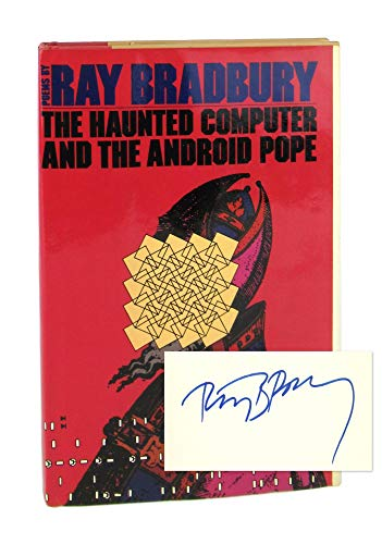 THE HAUNTED COMPUTER AND THE ANDROID POPE: Bradbury, Ray