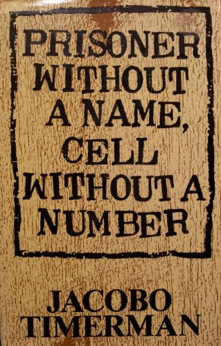 Prisoner Without a Name, Cell Without a Number: Timerman, Jacobo