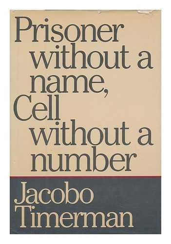 Prisoner Without a Name, Cell Without a Number (Signed): Timerman, Jacobo
