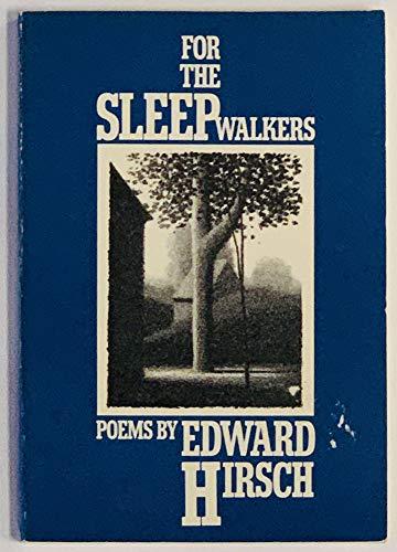 FOR THE SLEEPWALKERS (Knopf poetry series): Hirsch, Edward