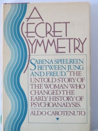 9780394515304: A secret symmetry: Sabina Spielrein between Jung and Freud