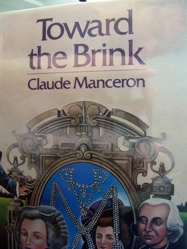 Toward the Brink, 1785-1787 (The French Revolution, No. 4) (0394515331) by Claude Manceron
