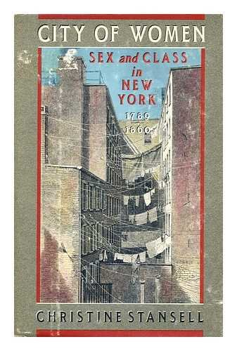 9780394515342: City of Women: Sex and Class in New York 1789-1860