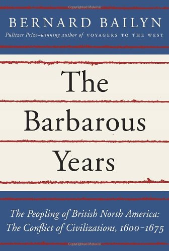 9780394515700: The Barbarous Years: The Peopling of British North America: The Conflict of Civilizations, 1600-1675