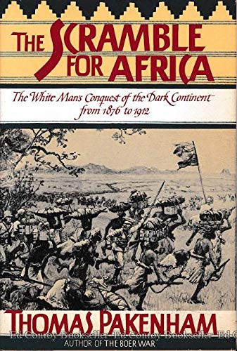 The Scramble for Africa -1876-1912: Thomas Pakenham
