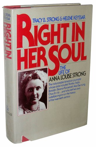 Right In Her Soul: The Life of Anna Louise Strong
