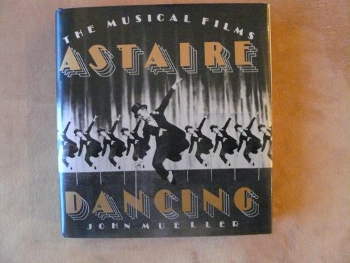 9780394516547: Astaire Dancing: The Musical Films
