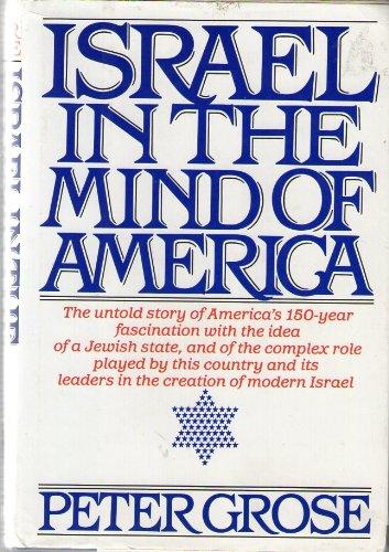 Israel in the Mind of America: Grose, Peter