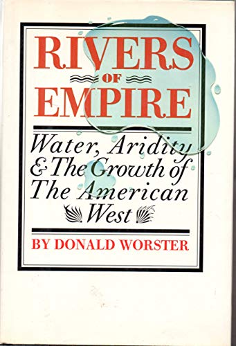 9780394516806: Rivers of Empire: Water, Aridity, and the Growth of the American West