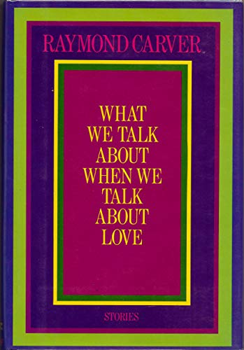 What We Talk About When We Talk About Love Stories: Carver, Raymond
