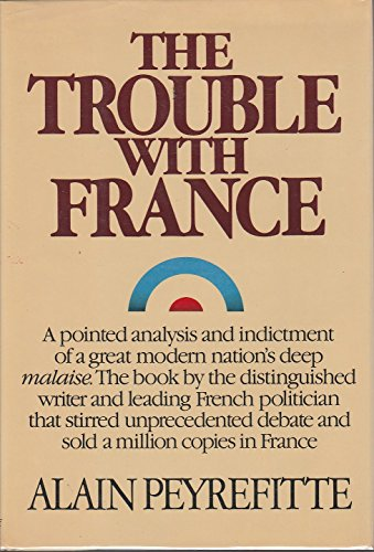 The Trouble with France: Peyrefitte, Alain