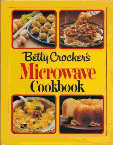 Betty Crocker's Microwave Cookbook: Betty Crocker Editors