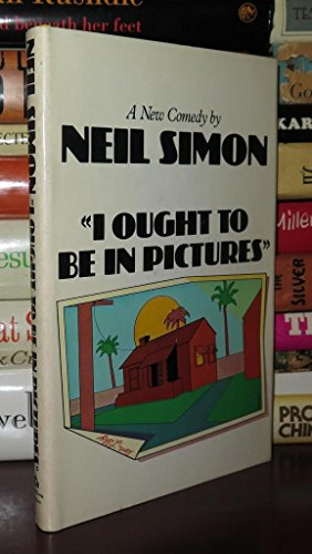 9780394517742: I Ought to Be in Pictures: A New Comedy