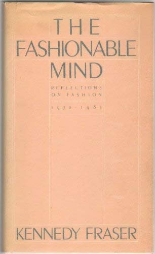 9780394517759: The Fashionable Mind: Reflections on Fashion 1970-1981