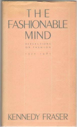 FASHIONABLE (THE) MIND Reflections on Fashion 1970-1981: Fraser, Kennedy