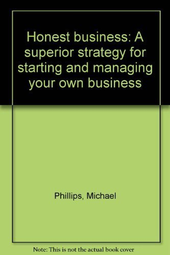 9780394517797: Honest business: A superior strategy for starting and managing your own business