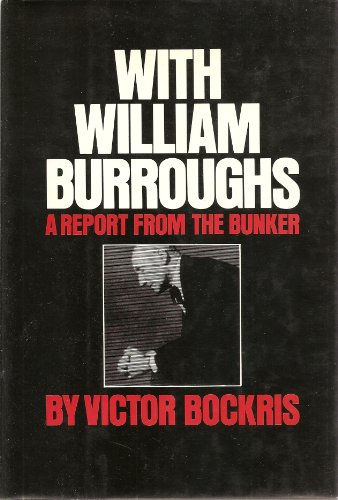 With William Burroughs: A Report From The Bunker.: Beat Literature] Bockris, Victor.