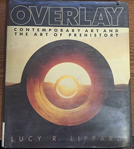 9780394518121: Overlay: Contemporary Art and the Art of Prehistory