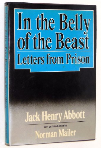In the Belly of the Beast;; Letters: Abbott, Jack Henry