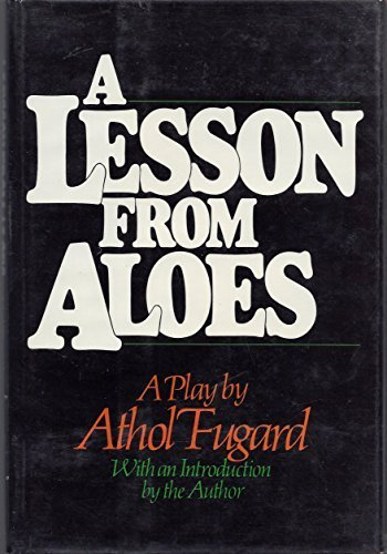 A Lesson From Aloes A Play [ Signed By The Author]: Fugard, Athol