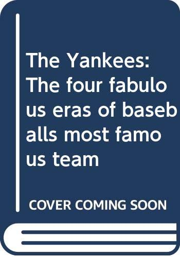 9780394519029: The Yankees: The four fabulous eras of baseballs most famous team