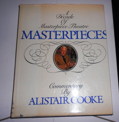 Masterpieces: A Decade of Masterpiece Theatre: Cooke, Alistair