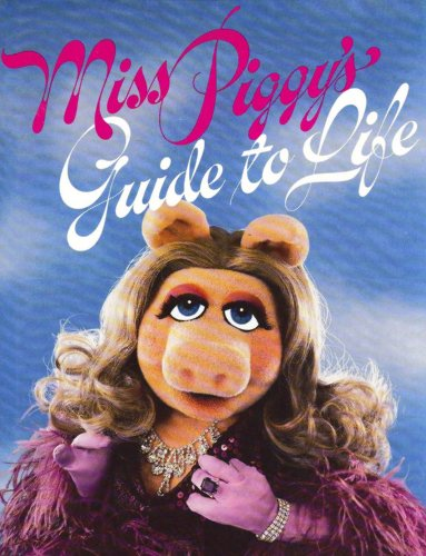 9780394519128: Miss Piggy's Guide to Life