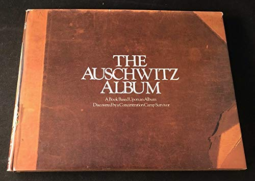 The Auschwitz Album: A Book Based Upon an Album Discovered by a Concentration Camp Survivor, Lili...