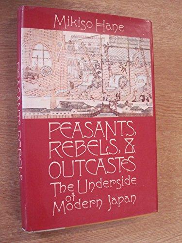 9780394519630: Peasants, Rebels, & Outcastes: The Underside of Modern Japan