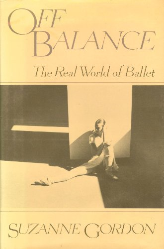 9780394519852: Off Balance: The Real World of Ballet