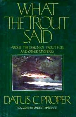 9780394520438: What the Trout Said: About the Design of Trout Flies and Other Mysteries