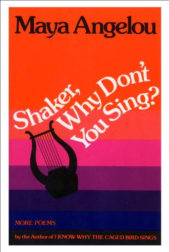 Shaker, Why Don't You Sing? (0394521447) by Maya Angelou