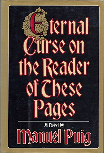 Eternal Curse on the Reader of These Pages: Puig, Manuel; Colchie, Thomas (translator)