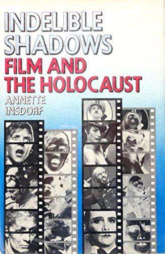 9780394521831: Indelible shadows: Film and the Holocaust