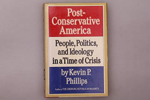 9780394522128: Post Conservative America: People, Politics, and Ideology