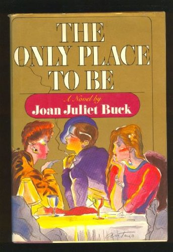 The Only Place to Be: Buck, Joan Juliet