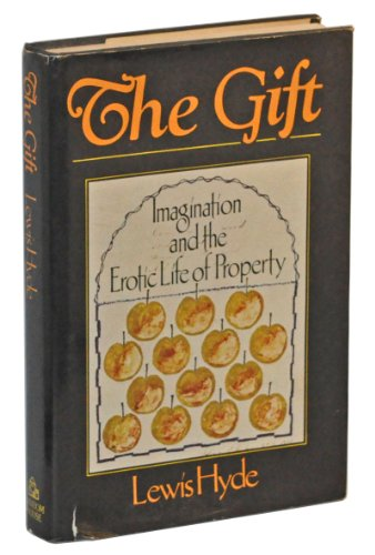 9780394523019: The gift: Imagination and the erotic life of property