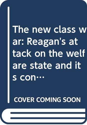 The new class war: Reagan's attack on: Piven, Frances Fox