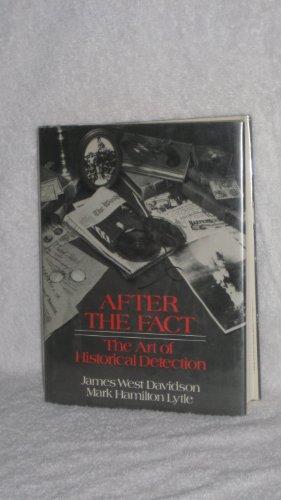 After the Fact: The Art of Historical Detection.: Dvvidson, James West & Lyle, Mark Hamilton