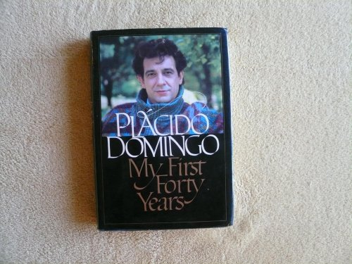 My First Forty Years: Domingo, Placido