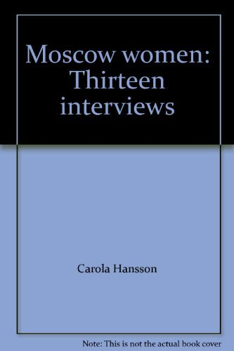 9780394523323: Moscow women: Thirteen interviews