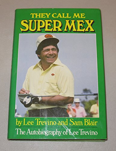 They Call Me Super Mex: Trevino, Lee and Sam Blair