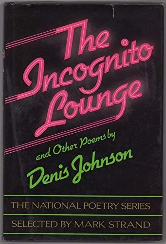 Incognito Lounge and Other Poems.: JOHNSON, Denis.